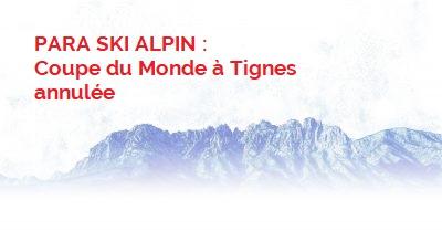 Para ski alpin : Coupe du Monde à Tignes annulée